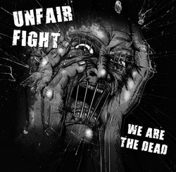 Unfair Fight - We Are The Dead