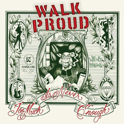 Walk Proud - Too Much Is Never Enough cover