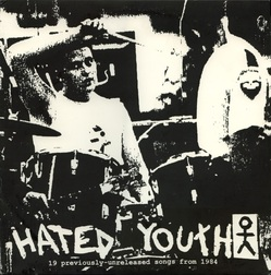 Hated Youth - 19 Previously Unreleased Songs From 1984 cover