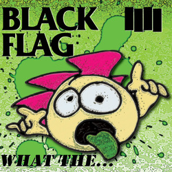 Black Flag - What The... cover