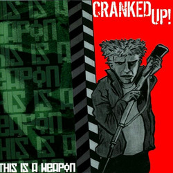 Cranked Up! - This Is A Weapon
