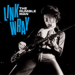 Link Wray - The Rumble Man cover artwork
