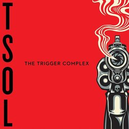 T.S.O.L. - The Trigger Complex cover artwork