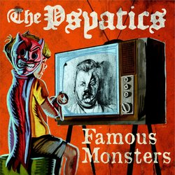 The Psyatics - Famous Monsters cover artwork