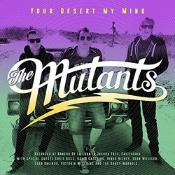 The Mutants - Your Desert My Mind